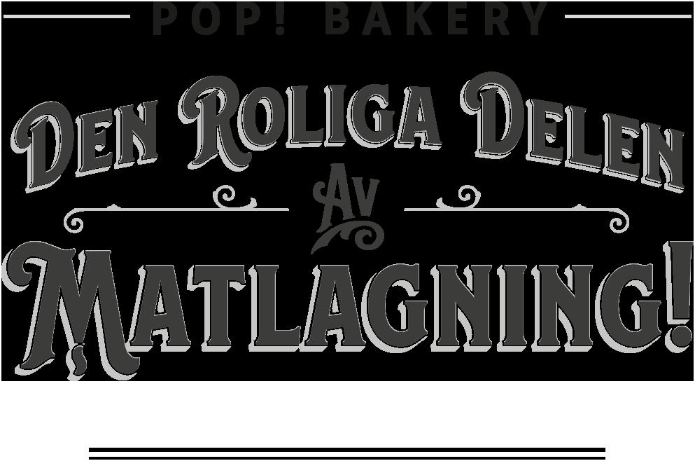Pop! Bakery –Den roliga delen av matlagning!